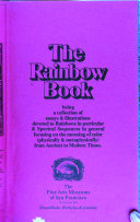 The Rainbow Book  Being a Collection of Essays   Illustrations Devoted to Rainbows in Particular   Spectral Sequences in General  Focusing on the Meaning of Color  physically   Metaphysically  from Ancient to Modern Times