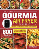 The Ultimate Gourmia Air Fryer Cookbook