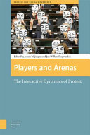 Players and arenas: the interactive dynamics of protest