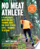 No Meat Athlete  Revised and Expanded Book
