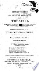 A Disseratation on the Use and Abuse of Tobacco