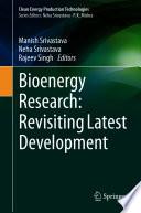 Bioenergy Research  Revisiting Latest Development