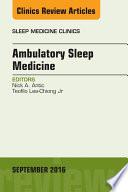 Ambulatory Sleep Medicine  An Issue of Sleep Medicine Clinics  E Book