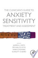 The Clinician s Guide to Anxiety Sensitivity Treatment and Assessment