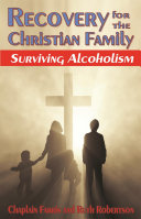 Recovery for the Christian Family: Surviving Alcoholism