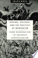 Benton, Pollock, and the Politics of Modernism