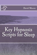 Key Hypnosis Scripts for Sleep - David Mason - Google Books