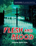 Oxford Playscripts  Flesh and Blood
