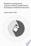 Machine Learning Based Sequence Analysis Bioinformatics And Nanopore Transduction Detection Book PDF
