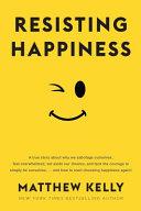 Resisting Happiness Book PDF