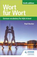 Wort f  r Wort Sixth Edition  German Vocabulary for AQA A level