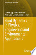 Fluid Dynamics In Physics Engineering And Environmental Applications Book PDF
