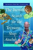 The Incredible Search for the Treasure Ship Atocha