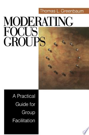 Download Moderating Focus Groups Free Books - Dlebooks.net