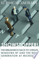 """""""Showstopper!: The Breakneck Race to Create Windows NT and the Next Generation at Microsoft"""" by G. Pascal Zachary"""