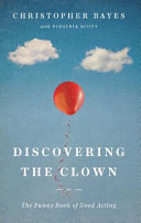 Discovering the clown, or, the funny book of good acting