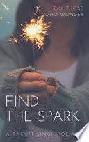 Find the Spark   Poem