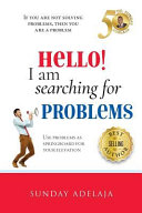 Hello  I Am Searching for Problems
