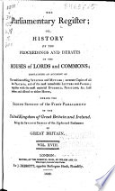 The Parliamentary Register Or History Of The Proceedings And Debates Of The House Of Commons And House Of Lords Containing An Account Of The Most Interesting Speeches And Motions I E Ser 2 V 1 45 15th 17th Parliament 1780 1796