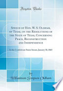 Speech of Hon. W. S. Oldham, of Texas, on the Resolutions of the State of Texas, Concerning Peace, Reconstruction and Independence: In the Confederate