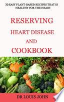 Reversing Heart Disease and Cookbook