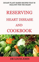 Reversing Heart Disease and Cookbook