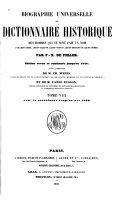 Biographie universelle, ou Dictionnaire historique des hommes qui se sont fait un nom par leur génie, leurs talents, leurs vertus, leurs erreurs ou leurs crimes