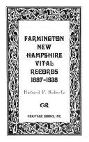 Farmington  New Hampshire Vital Records  1887 1938