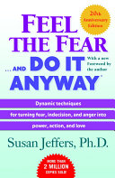 Feel the Fear-- and Do it Anyway image