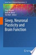 Sleep  Neuronal Plasticity and Brain Function Book