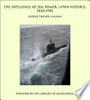 """The Influence of Sea Power Upon History, 1660-1783"" by Alfred Thayer Mahan"
