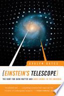 Einstein s Telescope  The Hunt for Dark Matter and Dark Energy in the Universe