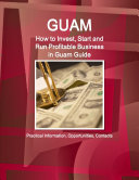 Guam  How to Invest  Start and Run Profitable Business in Guam Guide   Practical Information  Opportunities  Contacts
