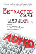 The Distracted Couple  : The impact of ADHD on adult relationships