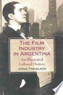 The Film Industry in Argentina Book PDF