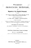 Walker s Pronouncing Dictionary and Expositor of the English language  New edition  enlarged by R  A  Davenport