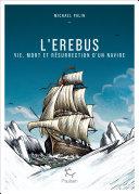 L'Erebus - Vie, mort et résurrection d'un navire