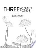 Three Women  Three Ponds