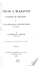 Notes Of A Half Pay In Search Of Health Or Russia Circassia And The Crimea In 1839 40