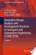 """""""Innovative Design, Analysis and Development Practices in Aerospace and Automotive Engineering (I-DAD 2018): Volume 1"""" by U. Chandrasekhar, Lung-Jieh Yang, S. Gowthaman"""