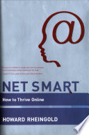 """""""Net Smart: How to Thrive Online"""" by Howard Rheingold"""