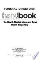 Funeral Directors' Handbook on Death Registration and Fetal Death Reporting