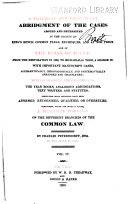A Practical and Elementary Abridgment of the Cases Argued and Determined in the Courts of King's Bench, Common Pleas, Exchequer, and at Nisi Prius