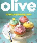 Olive: 101 Brilliant Baking Ideas