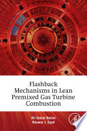 Flashback Mechanisms in Lean Premixed Gas Turbine Combustion Book