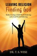 Leaving Religion Finding God