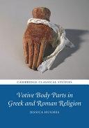 Votive Body Parts in Greek and Roman Religion