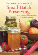 The Complete Book of Small Batch Preserving Book
