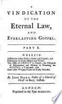 A Vindication of the Eternal Law  and Everlasting Gospel  etc