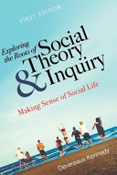 Exploring The Roots Of Social Theory And Inquiry
